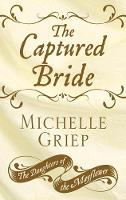 The Captured Bride - Daughters of the Mayflower 3 (Hardback)