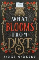 What Blooms from Dust (Hardback)