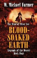 Blood-Soaked Earth: The Trial of Oliver Lee (Hardback)