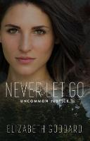 Never Let Go - Uncommon Justice 1 (Hardback)