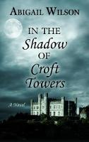 In the Shadow of Croft Towers (Hardback)