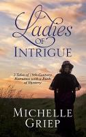 Ladies of Intrigue: 3 Tales of 19th-Century Romance with a Dash of Mystery (Hardback)