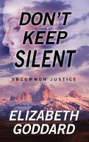 Don't Keep Silent - Uncommon Justice 3 (Hardback)