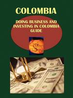 Doing Business and Investing in Colombia Guide (Paperback)