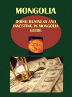 Doing Business and Investing in Mongolia Guide (Paperback)