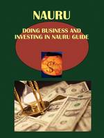 Doing Business and Investing in Nauru Guide (Paperback)