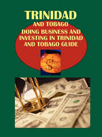 Doing Business and Investing in Trinidad and Tobago Guide (Paperback)