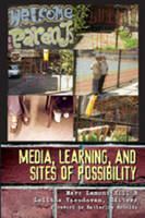 Media, Learning, and Sites of Possibility - New Literacies and Digital Epistemologies 22 (Hardback)