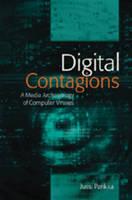 Digital Contagions: A Media Archaeology of Computer Viruses, Second Edition - Digital Formations 44 (Hardback)