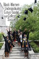 Black Women Undergraduates, Cultural Capital, and College Success - Higher Ed 20 (Paperback)