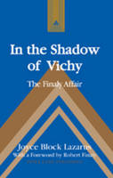In the Shadow of Vichy: The Finaly Affair- With a Foreword by Robert Finaly - Studies in Modern European History 60 (Hardback)
