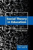 Social Theory in Education Primer: Primer - Peter Lang Primer 28 (Paperback)