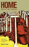 Home with Hip Hop Feminism: Performances in Communication and Culture - Intersections in Communications and Culture 26 (Hardback)