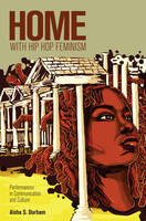 Home with Hip Hop Feminism: Performances in Communication and Culture - Intersections in Communications and Culture 26 (Paperback)