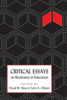 Critical Essays on Resistance in Education - Counterpoints 376 (Paperback)