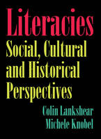 Literacies: Social, Cultural and Historical Perspectives (Hardback)