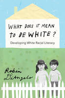 What Does It Mean to Be White?: Developing White Racial Literacy - Counterpoints 398 (Paperback)
