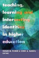 Teaching, Learning and Intersecting Identities in Higher Education - Higher Ed 21 (Paperback)