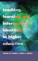 Teaching, Learning and Intersecting Identities in Higher Education - Higher Ed 21 (Hardback)