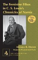"The Feminine Ethos in C. S. Lewis's ""Chronicles of Narnia"""
