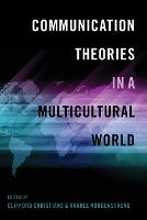 Communication Theories in a Multicultural World - Intersections in Communications and Culture 31 (Paperback)