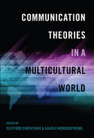Communication Theories in a Multicultural World - Intersections in Communications and Culture 31 (Hardback)