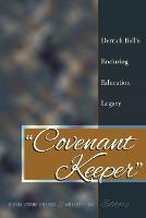 """Covenant Keeper"": Derrick Bell's Enduring Education Legacy - Social Justice Across Contexts in Education 3 (Paperback)"