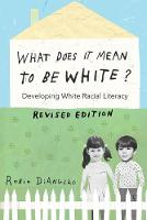 What Does It Mean to Be White?: Developing White Racial Literacy - Revised Edition - Counterpoints 497 (Paperback)