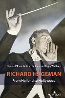 Richard Hageman: From Holland to Hollywood (Hardback)