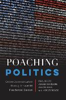 Poaching Politics: Fans, Trolls, and Participatory Culture in the 2016 Presidential Election - Frontiers in Political Communication 40 (Hardback)