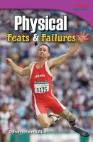 Physical: Feats & Failures (Paperback)