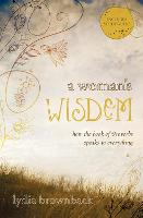 A Woman's Wisdom: How the Book of Proverbs Speaks to Everything (Paperback)