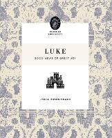 Luke: Good News of Great Joy - Flourish Bible Study (Paperback)