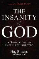 The Insanity of God: A True Story of Faith Resurrected (Paperback)