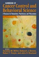 Handbook of Cancer Control and Behavioral Science: A Resource for Researchers, Practitioners, and Policy Makers (Hardback)