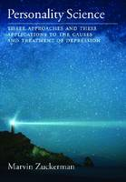 Personality Science: Three Approaches and Their Applications to the Causes and Treatment of Depression (Hardback)