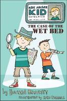 Max Archer, Kid Detective: The Case of the Wet Bed (Hardback)