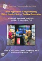 Three Approaches to Psychotherapy with a Female Client: The Next Generation (DVD video)