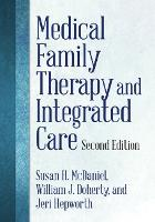 Medical Family Therapy and Integrated Care (Hardback)