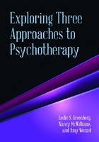 Exploring Three Approaches to Psychotherapy (Paperback)