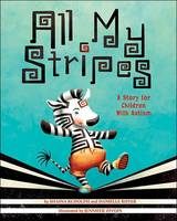 All My Stripes: A Story for Children With Autism (Paperback)