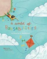 A World of Pausabilities: An Exercise in Mindfulness (Hardback)