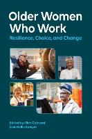 Older Women Who Work: Resilience, Choice, and Change - Psychology of Women (Paperback)