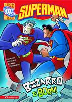 Bizarro is Born! - DC Super Heroes: Superman (Paperback)