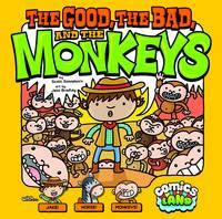 The Good, the Bad, and the Monkey - Comics Land (Hardback)
