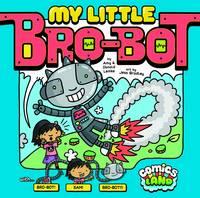 My Little Bro-Bot - Comics Land (Hardback)