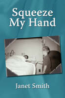 Squeeze My Hand (Paperback)