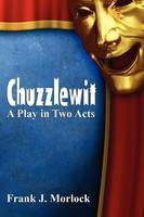 Chuzzlewit: A Play in Two Acts (Paperback)