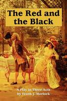 The Red and the Black: A Play in Three Acts (Paperback)
