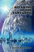 Speaking of the Fantastic III: Interviews with Science Fiction Writers (Paperback)